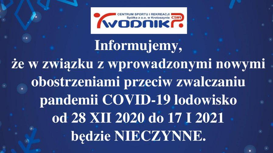 LODOWISKO NIECZYNNE OD 28 XII 2020 DO 17 I 2021.